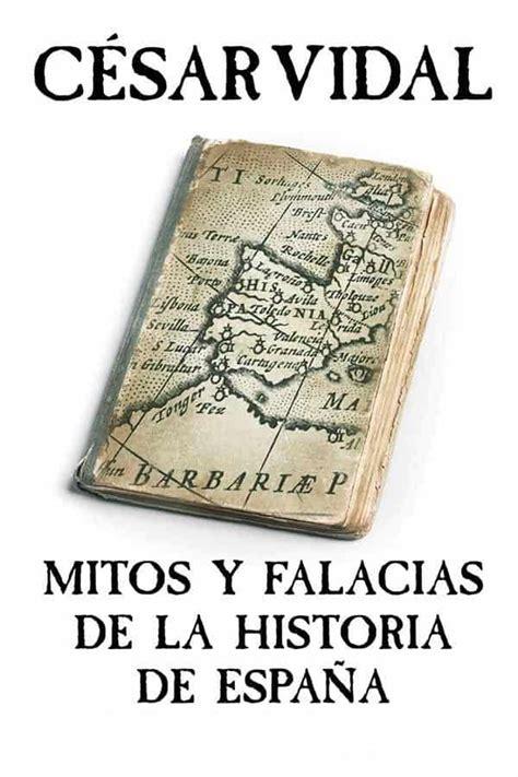 falacias de las historias 8466640584 leer mitos y falacias de la historia online libro en pdf gratis