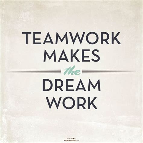 printable quotes about teamwork housequotes teamwork makes the dream work