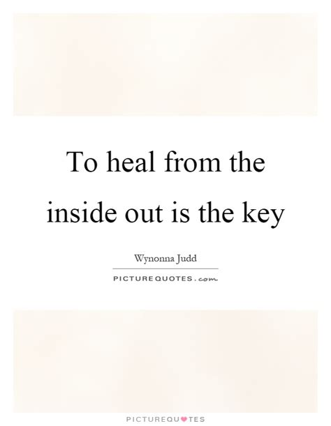 healing the from the inside out books to heal from the inside out is the key picture quotes