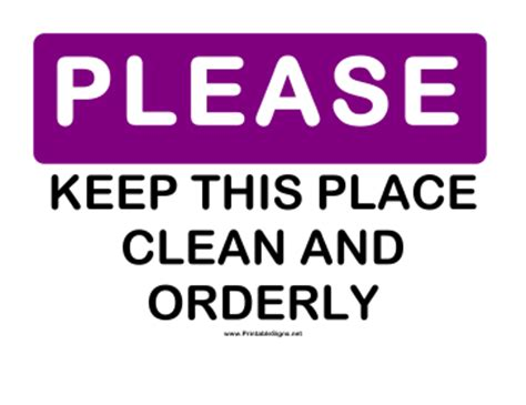 free printable keep area clean signs printable please keep place clean and orderly sign