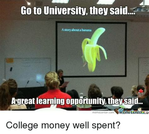 Uni Memes - 25 best memes about money well spent money well spent memes