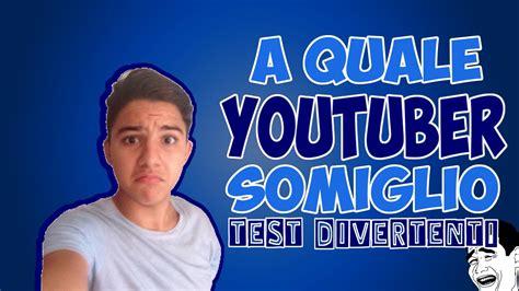 test divertenti a quale youtuber somiglio test divertenti