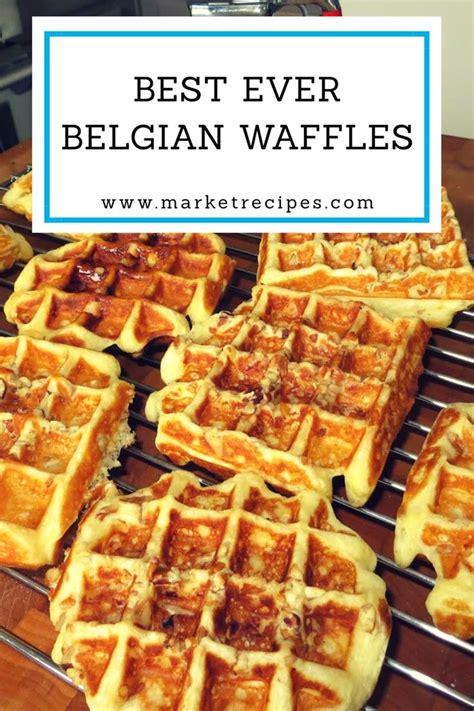 best belgian waffle recipe 25 best ideas about best belgian waffle recipe on