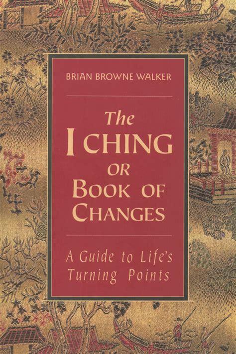 i ching or book of changes translation by brian browne walker brian browne walker
