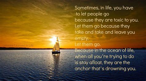 sometimes you have to let go quote toxic people quotes inspiration sometimes in life you have to let