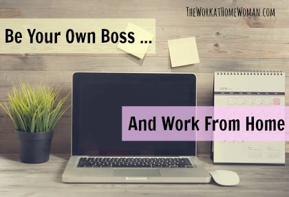 best to work from home be your own with these work at home business