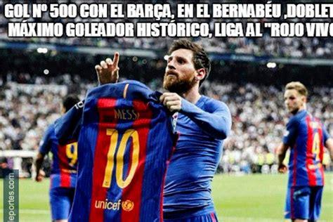 imagenes real madrid barcelona 2017 los memes m 225 s divertidos del real madrid barcelona