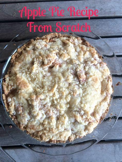 apple pie recipe from scratch nepa mom