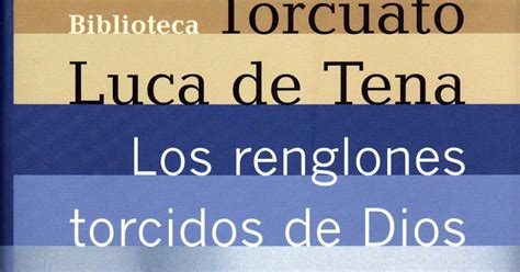 libro los renglones torcidos de la cueva de los libros los renglones torcidos de dios de torcuato luca de tena