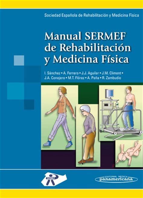 libros de fisioterapia deportiva pdf manual sermef de rehabilitaci 243 n y medicina f 237 sica ebook