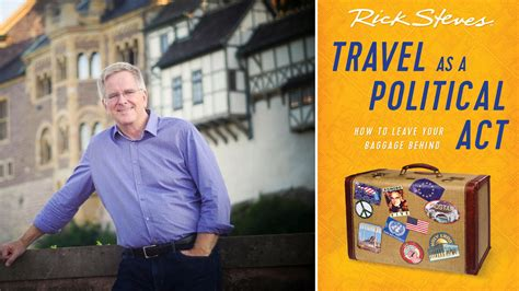 travel as a political act rick steves books rick steves headed to chicago area to talk travel and
