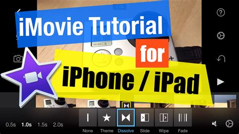 tutorial imovie ipod touch imovie for iphone and ipad tutorial for beginners youtube