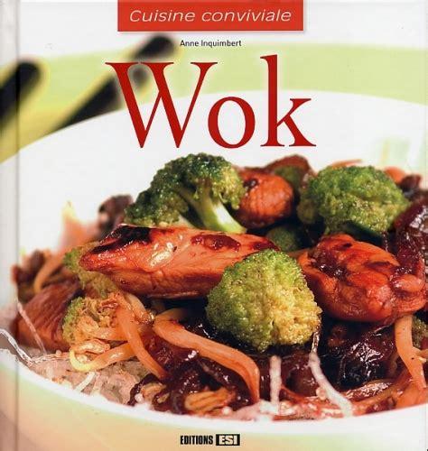 cuisine au wok facile la cuisine au wok la biblioth 232 que