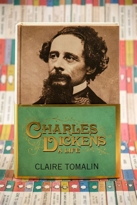 charles dickens biography by claire tomalin dickens was a part of how the whole cele by claire tomalin