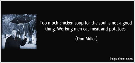 Chicken Soup For The Working quotes on much quotesgram