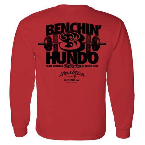 300 lb bench press club 300 pound bench press club long sleeve t shirt