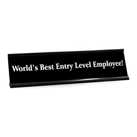 entry level desk desk plate s best entry level employee custom signs