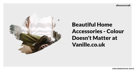 Beautiful Home Accessories Colour Doesnt Matter At Vanillecouk beautiful home accessories colour doesn t matter at