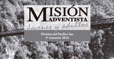 2016 misionero adventista 2do trimestre de adultos misi 243 n adventista j 243 venes y adultos 2do trimestre 2016