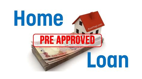 how to get a house loan pre approved home loan what why and how
