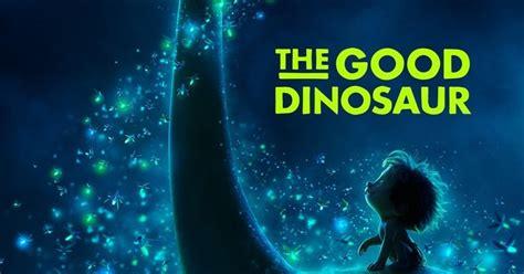 sinopsis film the good dinosaur the good dinosaur 2015 nahwi blog