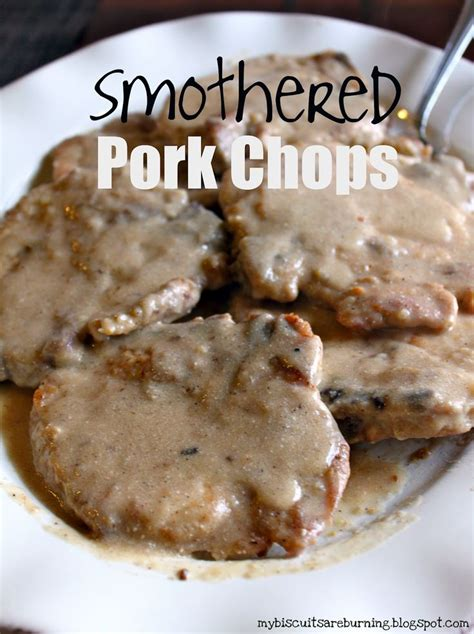 smothered lamb chops my biscuits are burning smothered pork chops best pork