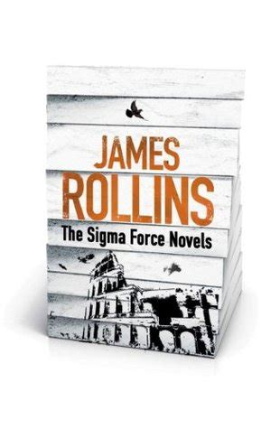 James Rollins The Sigma Force Novels By James Rollins