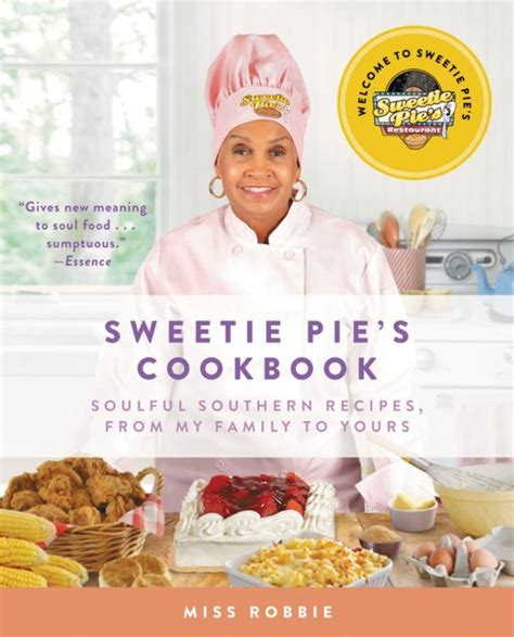 Sweetie Pie S Cookbook0 Soulful Southern Recipes Soul
