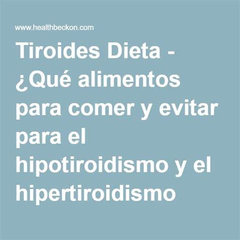 alimentos para hipertiroidismo tiroides dieta 191 qu 233 alimentos para comer y evitar para