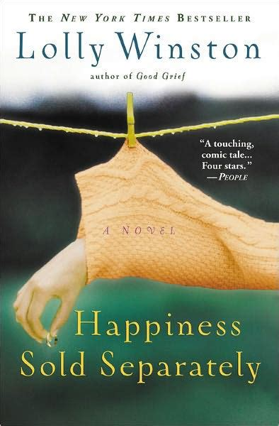 Book Review Happiness Sold Separately By Lolly Winston by Happiness Sold Separately By Lolly Winston Melinda Wade