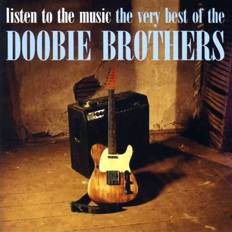 doobie brothers best of cd info the doobie brothers listen to the the