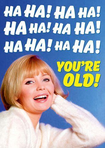ha ha ha ha ha ha youre  funny birthday card