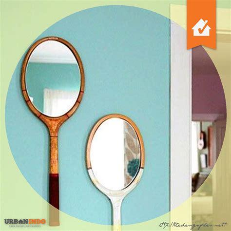 Cermin Berbingkai cermin untuk dinding rumah part 2 urbanindo rumah