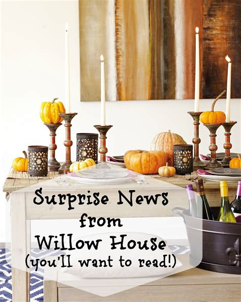 willow house home decor princapecos surprising news from willow house