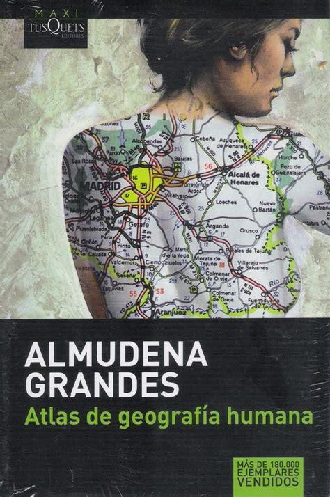 atlas de geografa humana b001v9113y cu 233 ntate la vida atlas de geograf 237 a humana de almudena grandes