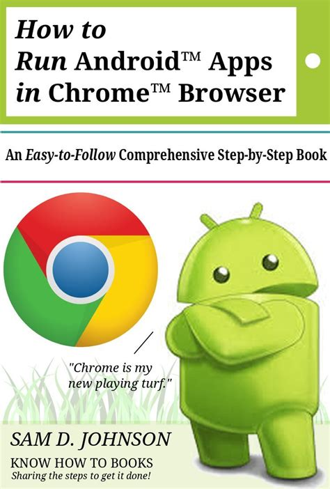 run android apps in chrome how to run androidtm apps in chrometm browser free ebooks