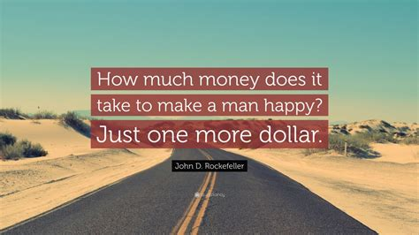 how much does it take to build a house john d rockefeller quote how much money does it take to