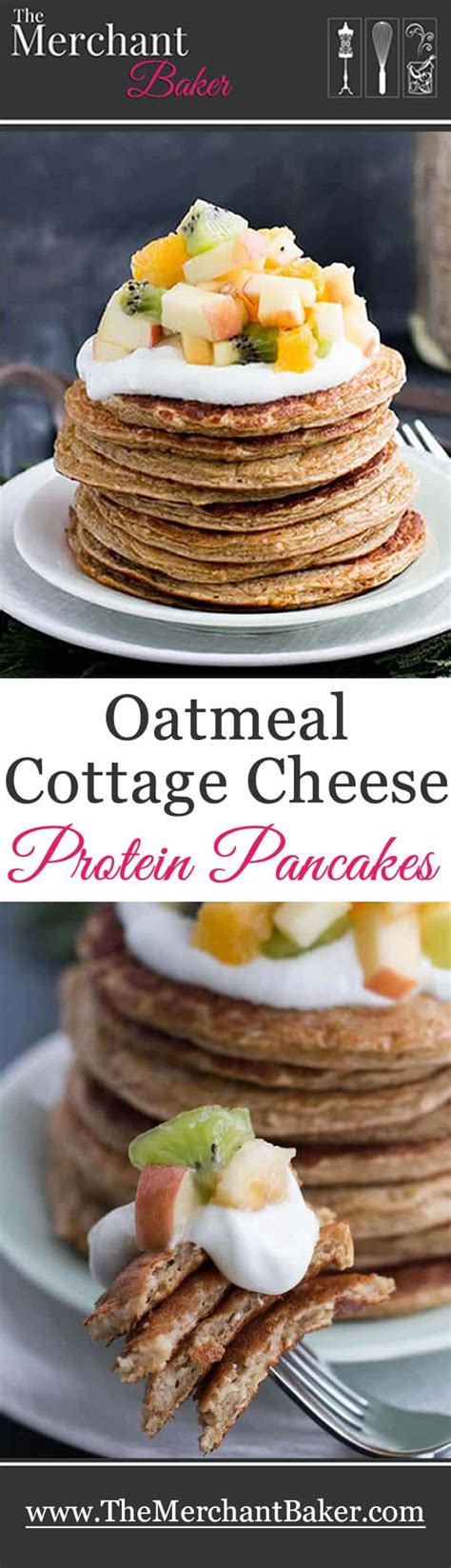 oatmeal cottage cheese protein pancakes the merchant baker