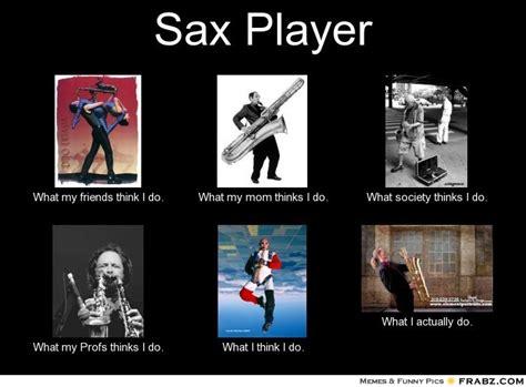 Sax Meme - saxophones music lover memes