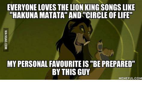 Be Prepared Meme - everyone loves the lion king songs like hakunamatata and