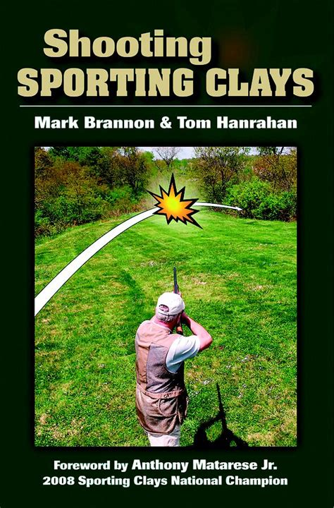 a shooters guide to trapshooting books shooting sporting clays by brannon and tom hanrahan