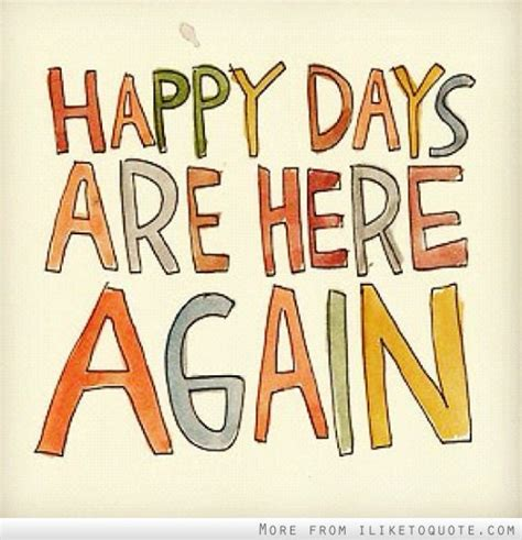 days are happy days are here again