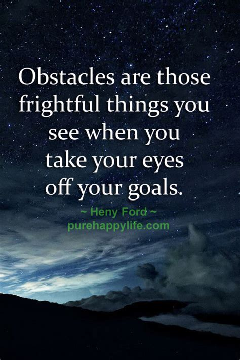 Never give up quotes: Obstacles are those frightful things ...