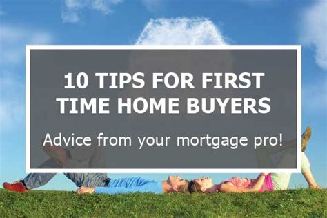 Tips For Time Home Buyers by 10 Tips For Time Home Buyers Getting Your
