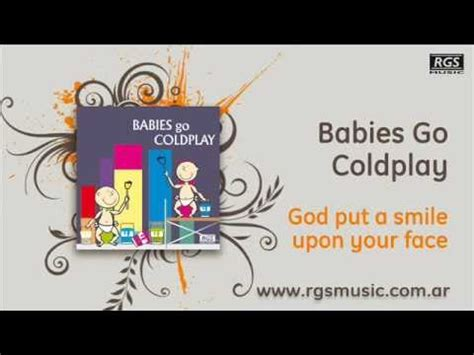 coldplay god put a smile upon your face lyrics babies go coldplay god put a smile upon your face youtube