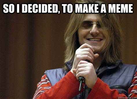Mitch Meme - so i decided to make a meme mitch hedberg meme quickmeme