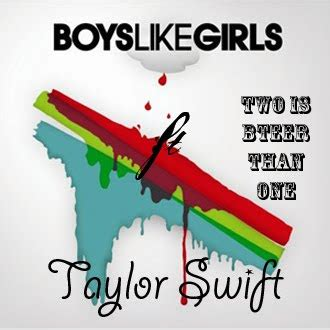 Boys Like Girls Two Is Better Than One | download boys like girls feat taylor swift two is better