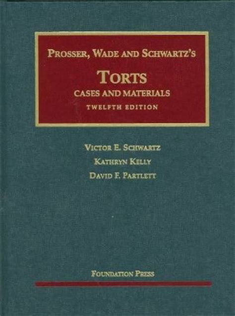 tort text and materials books cheapest copy of prosser wade and schwartz s torts cases