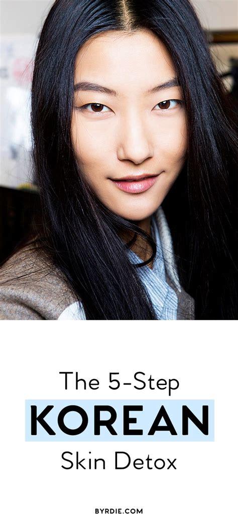 Korean Detox by The 5 Step Korean Skin Detox Skin Detox The O Jays And