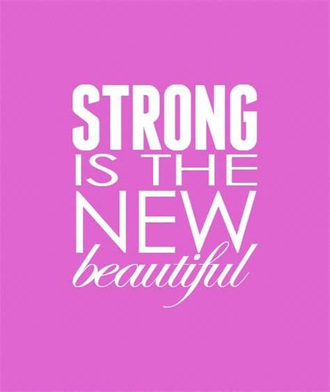 strong is the new strong is the new beautiful strong is beautiful